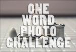 one word photo challenge
