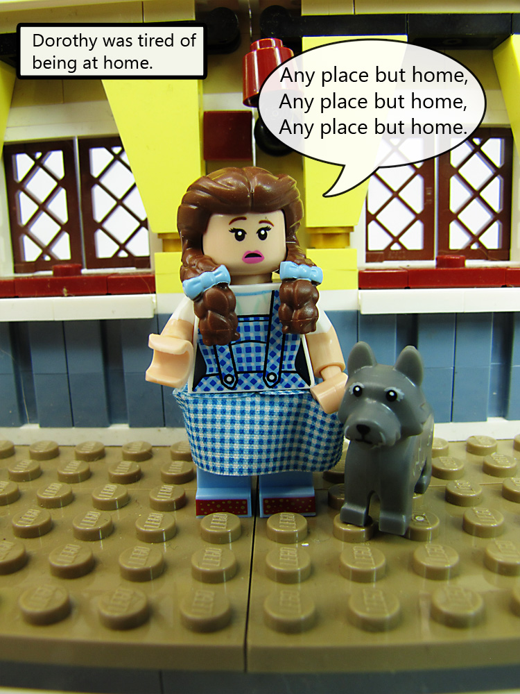Dorothy saying any place but home