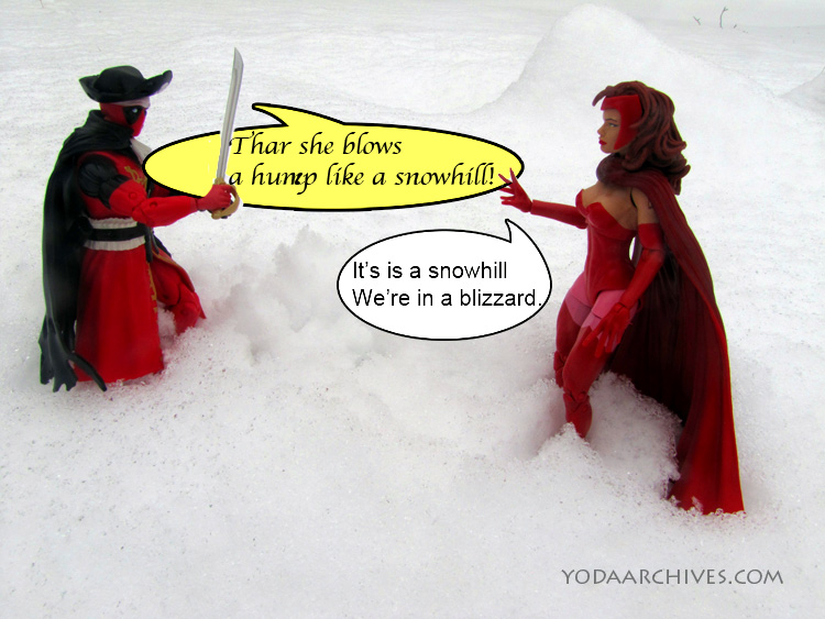 "Deadpool and scarlet witch in a snowy field. Deadpool is wearing a pirate costume. Ge sayd ""thar she blows a hump like a snowhill."" Scarlet witch says ""It is a snow hill. we're ina blizzard."""